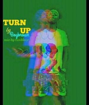 BoyBrown - Turn Up